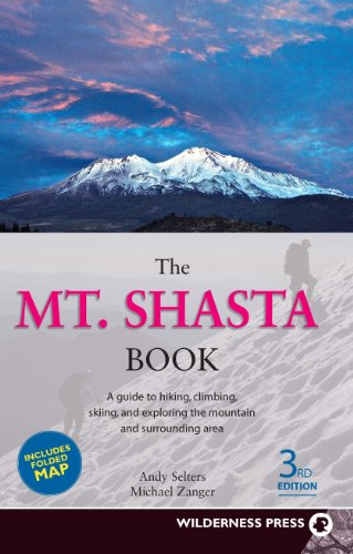 9780899974040: The Mt. Shasta Book: A Guide to Hiking, Climbing, Skiing, and Exploring the Mountain and Surrounding Area