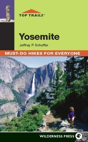 9780899974255: Top Trails: Yosemite: Must-Do Hikes for Everyone
