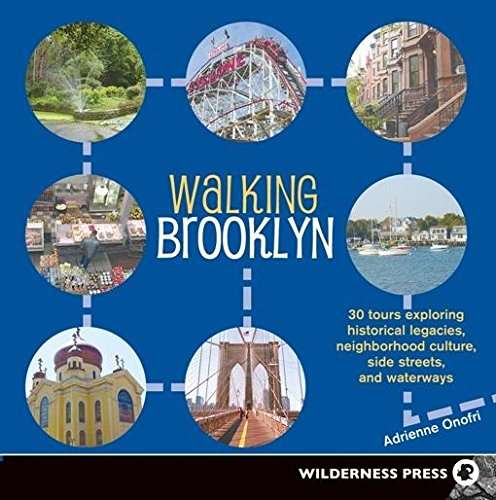 9780899974309: Walking Brooklyn: 30 Tours Exploring Historical Legacies, Neighborhood Culture, Side Streets and Waterways