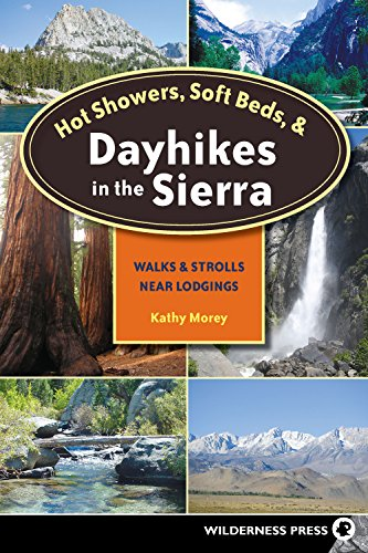 9780899974354: Hot Showers, Soft Beds, and Dayhikes in the Sierra: Walks and Strolls Near Lodgings (Hot Showers, Soft Beds, & Dayhikes in the Sierra: Walks &)