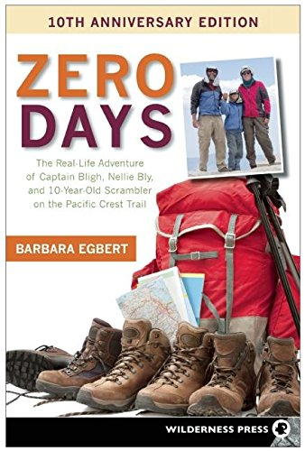 9780899974385: Zero Days: The Real Life Adventure of Captain Bligh, Nellie Bly, and 10-year-old Scrambler on the Pacific Crest