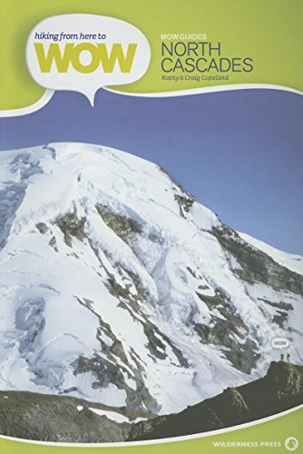 9780899974446: Hiking from Here to WOW: North Cascades (Wow Guides)