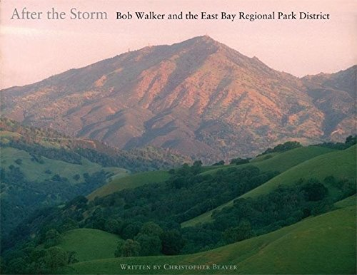 9780899974538: After the Storm: Bob Walker and the East Bay Regional Park District
