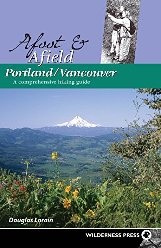 9780899974682: Afoot & Afield Portland/Vancouver: A Comprehensive Hiking Guide