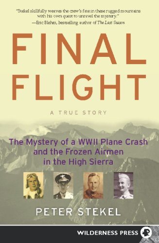 9780899974750: Final Flight: The Mystery of a WW II Plane Crash and the Frozen Airmen in the High Sierra