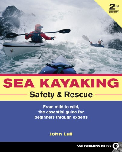 9780899974767: Sea Kayaking Safety & Rescue: From Mild to Wild, the Essential Guide for Beginners Through Experts