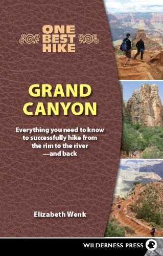 One Best Hike: Grand Canyon: Everything You Need to Know to Successfully Hike from the Rim to the ...