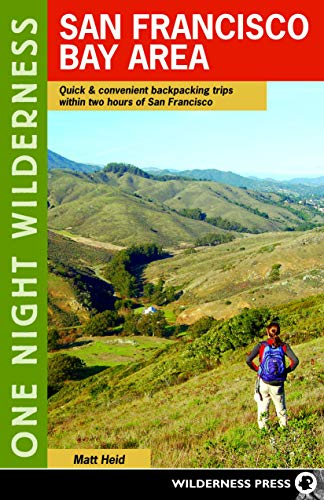 9780899976235: One Night Wilderness: San Francisco Bay Area: Quick and Convenient Backpacking Trips within Two Hours of San Francisco
