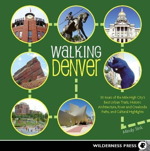 9780899976754: Walking Denver: 30 Tours of the Mile-High City's Best Urban Trails, Historic Architecture, River and Creekside Path