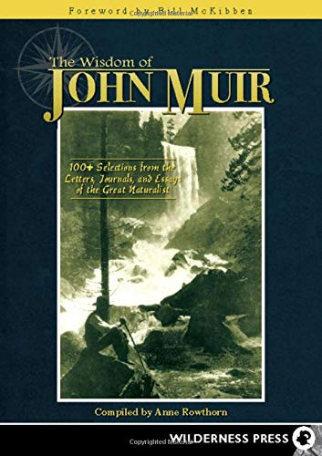 9780899976945: The Wisdom of John Muir: 100+ Selections from the Letters, Journals, and Essays of the Great Naturalist