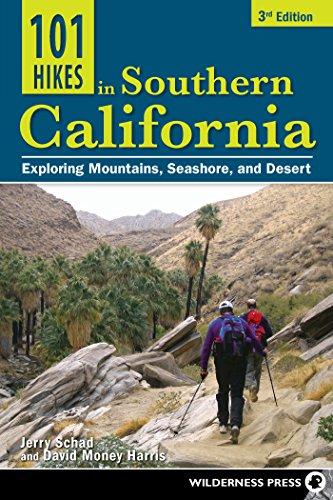 9780899977164: 101 Hikes in Southern California: Exploring Mountains, Seashore, and Desert
