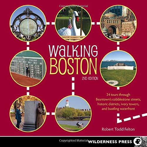 9780899977188: Walking Boston: 34 Tours Through Beantown's Cobblestone Streets, Historic Districts, Ivory Towers and Bustling Waterfront