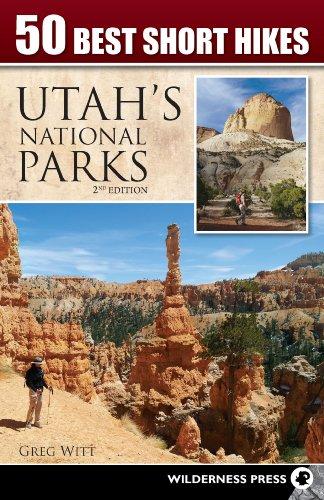 50 Best Short Hikes in Utah's National Parks: Witt, Greg