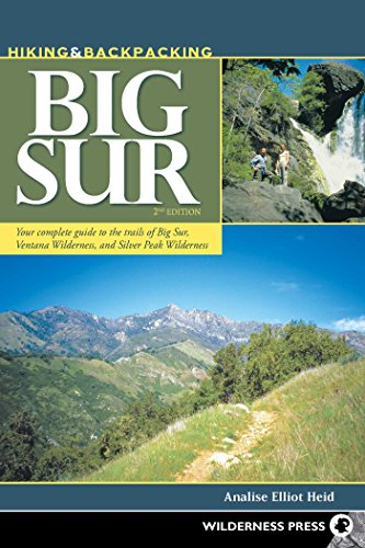 Hiking and Backpacking Big Sur: A Complete Guide to the Trails of Big Sur, Ventana Wilderness, and ...