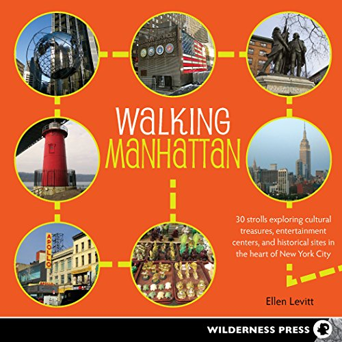 9780899977638: Walking Manhattan: 30 Strolls Exploring Cultural Treasures, Entertainment Centers, and Historical Sites in the Heart of New York City