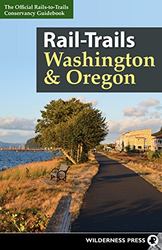 Rail-Trails Washington and Oregon: Rails-to-Trails-Conservancy
