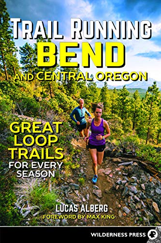 9780899978239: Trail Running Bend and Central Oregon: Great Loop Trails for Every Season