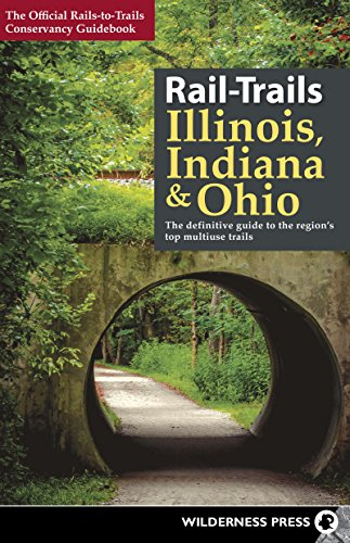 9780899978482: Rail-Trails Illinois, Indiana, and Ohio: The definitive guide to the region's top multiuse trails