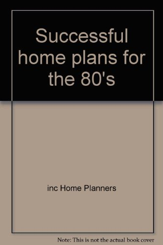 Successful home plans for the 80's (0899990029) by inc Home Planners