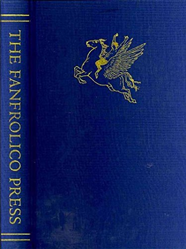 The Fanfrolico Press: Satyrs, Fauns And Fine Books.: Arnold, John.