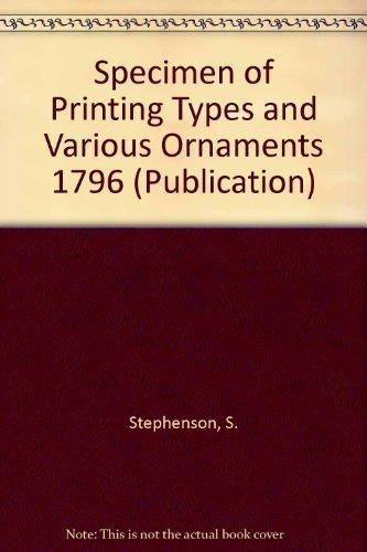 S. & C. Stephenson Specimen & Sale Catalogue 1796 - 1797 A Specimen of Printing Types &...