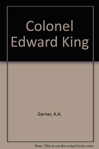 Colonel Edward King: Garner, Arthur Albert