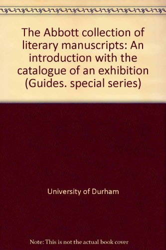 The Abbott Collection of literary manuscripts, an introduction with the catalogue of an exhibition