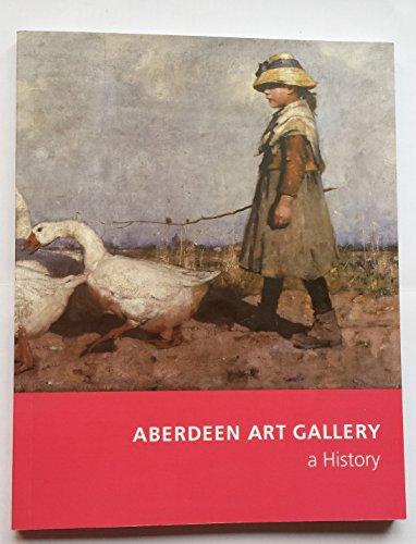 Aberdeen Art Gallery - A History: Jennifer Melville