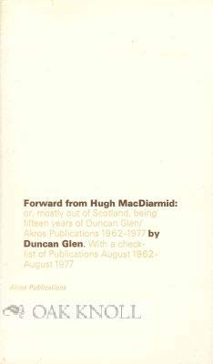 Forward from Hugh Macdiarmid or, Mostly Out of Scotland: Being Fifteen Years of Duncan Glen/...