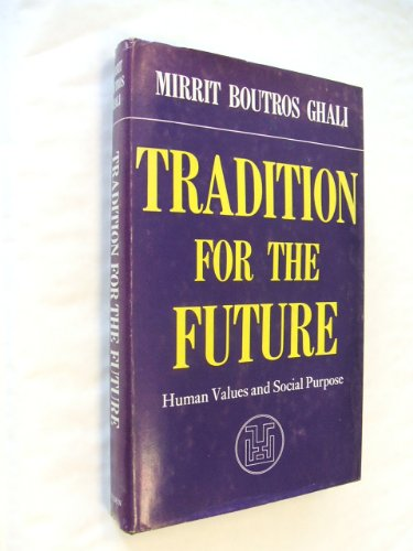 Tradition for the future: human values and social purpose: Mirrit Butrus Ghali