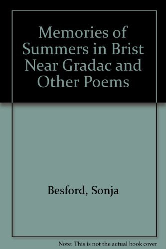 Memories of Summers in Brist near Gradac and other Poems: Besford, Sonja