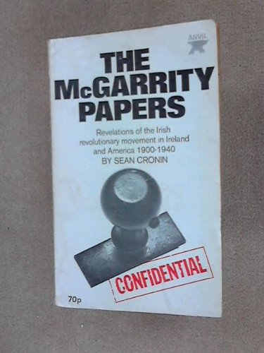 McGarrity Papers: Revelations of the Irish Revolutionary: Sean Cronin