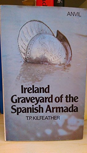 Ireland: Graveyard of the Spanish Armada: Kilfeather, T. P.