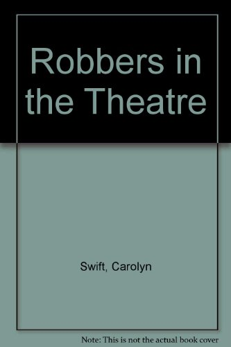 Robbers in the Theatre (0900068876) by Carolyn Swift