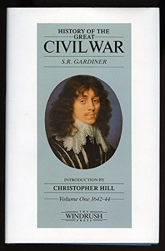 History Of The Great CIVIL War, Volume One 1642 - 44