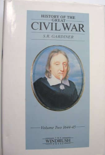 History Of The Great CIVIL War, 1642 - 1649 Volume II 1644 - 1645