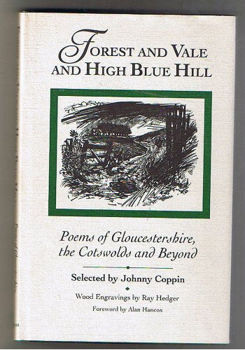 9780900075179: Forest and Vale and High Blue Hill: Poems of Gloucestershire, the Cotswolds and Beyond