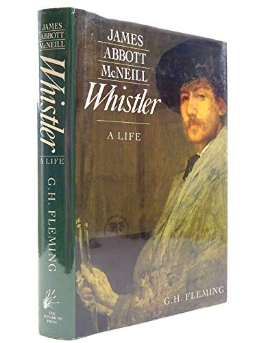 9780900075612: James Abbott Mcneill Whistler a Life