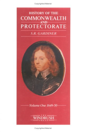 History of the Commonwealth and Protectorate, 1649-1653. In 2 Volumes: Gardiner, Samuel Rawson
