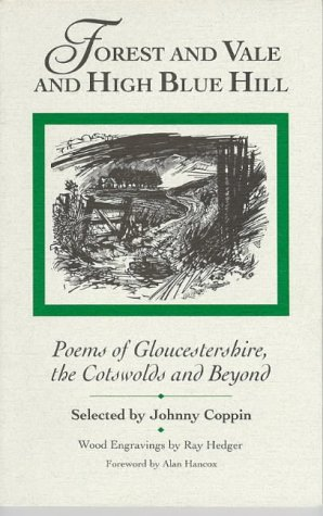 9780900075681: Forest and Vale and High Blue Hill: Poems of Gloucestershire, the Cotswolds and Beyond