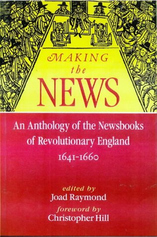 9780900075728: Making The News:: An Anthology Of The Newsbooks Of Revolutionary England 1641-1660