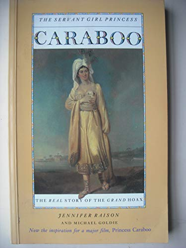 Caraboo: The Servant Girl Princess: Raison, Jennifer; Goldie,