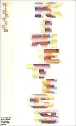 9780900085284: Kinetics: [catalogue of an exhibition held at] Hayward Gallery, London, 25 September to 22 November, 1970