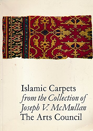 Islamic Carpets from the Joseph V.McMullan Collection: Graham Johnson [Contributor];
