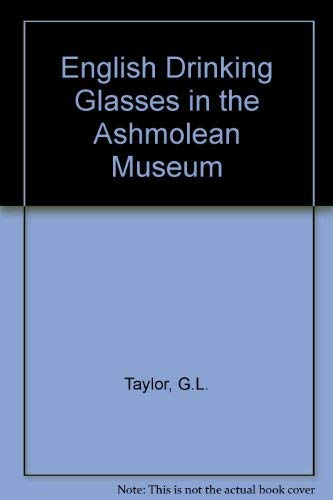 9780900090455: English drinking glasses in the Ashmolean Museum, Oxford