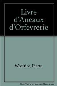 Livre D'Aneaux D'Orfevrerie: Woeiriot, Pierre