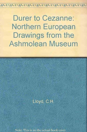 Durer to Cezanne: Northern European Drawings from the Ashmolean Museum