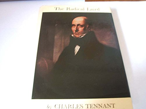 The Radical Laird: the Biography of George Kinloch 1775-1833: Tennant Charles