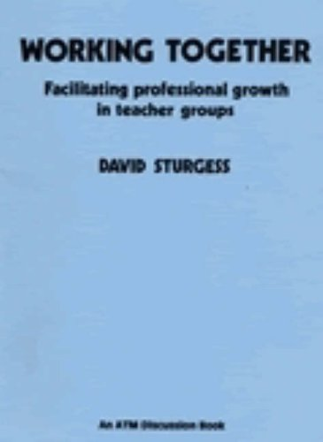 9780900095733: Working Together: Facilitating Professional Growth in Teacher Groups