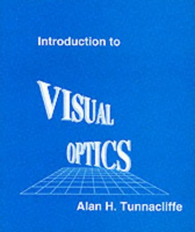 Introduction to Visual Optics: Tunnacliffe, Alan H.